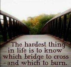 Sometimes you need to burn #bridges to stop yourself from crossing them again…