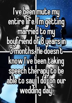 """Someone from Akron, Ohio, US posted a whisper, which reads """"I've been mute my entire life. I'm getting married to my boyfriend of 8 years in 3 months. He doesn't know I've been taking speech therapy to be able to say """"I do"""" on our wedding day. Sweet Stories, Cute Stories, Happy Stories, Cute Relationship Goals, Cute Relationships, Whisper Quotes, Whisper Confessions, Human Kindness, Touching Stories"""