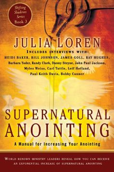 Supernatural Anointing: A Manual for Increasing Your Anointing (Shifting Shadows) by Julia Loren, http://www.amazon.com/dp/B006Z9VRT8/ref=cm_sw_r_pi_dp_Ait9sb0JCV6HD