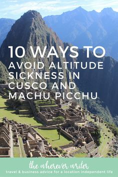 10 Ways to Avoid Altitude Sickness in Cusco and Machu Picchu