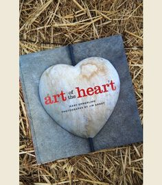 ARt OF the HEart by Mary emmerling {junk gypsy co}