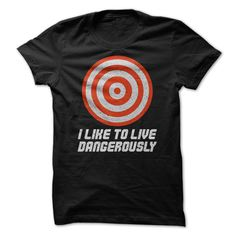 I Like To Live Dangerously T-Shirts, Hoodies. CHECK PRICE ==►…