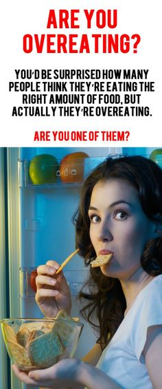 Are you overeating? #overeating #food #nutrition & not burning twice the amount of calories consumed per day.
