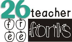 26 Free Fonts for Teachers. Fonts play a big role in creating classroom worksheets, bb, and newsletters. These fonts will add just the right touch.