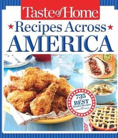 Taste of Home Recipes Across America: 735 of the Best Recipes from Across the Nation! Sure to find a BBQ gem in this cook book from Barnes and Noble Taste Of Home, Cooking For Two, Cooking Tips, Cooking Recipes, Easy Cooking, Good Food, Yummy Food, Yummy Drinks, Pumpkin Pie Recipes