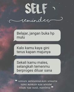 SELF reminder ya gengs Tumblr Quotes, Text Quotes, Mood Quotes, Life Quotes, Study Motivation Quotes, Study Quotes, Reminder Quotes, Self Reminder, Muslim Quotes