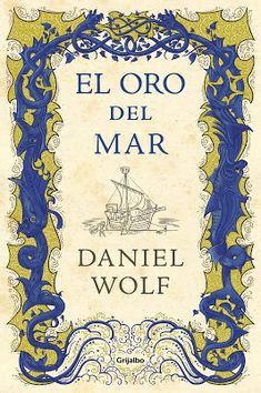 Buy El oro del mar by Daniel Wolf and Read this Book on Kobo's Free Apps. Discover Kobo's Vast Collection of Ebooks and Audiobooks Today - Over 4 Million Titles! Good Books, Books To Read, Demon Book, Wolf Book, Saint Jacques, Penguin Random House, Audiobooks, Vintage World Maps, Novels