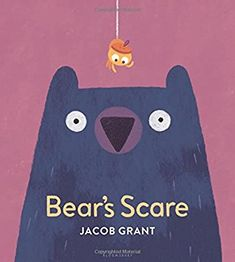 Bear's Scare: Amazon.co.uk: Jacob Grant: 9781681197203: Books