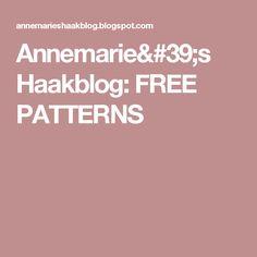 Annemarie's Haakblog: FREE PATTERNS