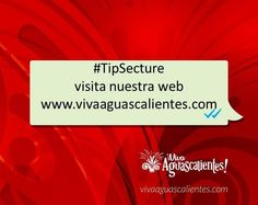 #TipSecture visita nuestra página Web: www.vivaaguascalientes.com #EsteVerano #VivaAguascalientes #SiTeGustaCompartelo