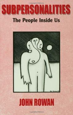 Subpersonalities: The People Inside Us by John Rowan, http://www.amazon.com/dp/0415043298/ref=cm_sw_r_pi_dp_RNvZrb1S81JX2