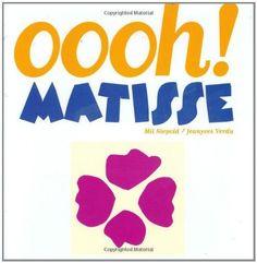 HENRI MATISSE - Oooh! Matisse by Mil Niepold and Jeanyves Verdu; grades K-3