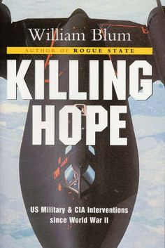 Read the full details in: Killing Hope: US Military and CIA Interventions Since World War II. Description from slideshare.net. I searched for this on bing.com/images