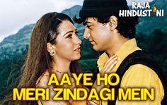 Aaye Ho Meri Zindagi Mein (Male) - Raja Hindustani | Aamir Khan & Karism...