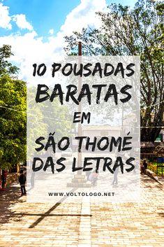 São Thomé das Letras, em Minas Gerais: Dicas de pousadas baratas para se hospedar. Descubra lugares que custam pouco, e que ainda assim, rendem uma bela estadia.
