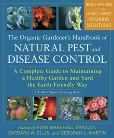 The Organic Gardeners Hdbk of Nat. Insect and Disease Control : Homesteader's Supply    - Self Sufficient Living