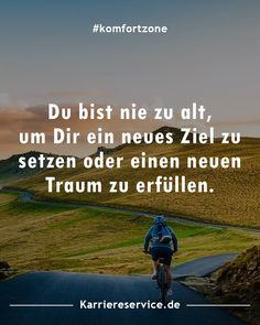 Lebensweisheiten / Sprüche Motivation Inspirational quotes and motivational slogans to get out of the comfort zone: you're never too old to set a new goal or fulfill a new dream. Positive Motivation, Positive Quotes For Life, Positive Thoughts, Monday Motivation, Happy Quotes, Wisdom Quotes, Life Quotes, Life Sayings, Happiness Quotes
