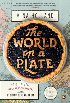 Foodies, you must pick up The World on a Plate: 40 Cuisines, 100 Recipes, and the Stories Behind Them STAT.