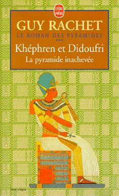 le roman des pyramide tome 3: Kephren et Dodoufri: la pyramide inachevée