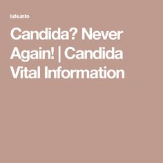 Candida? Never Again! | Candida Vital Information