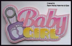 Baby Girl Title Premade Paper Piecing Die Cut for Scrapbook Page by Babs created by Paper Piecing Memories by Babs