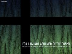 Romans 1:16 | Crossmap Christian Backgrounds and Christian Wallpaper
