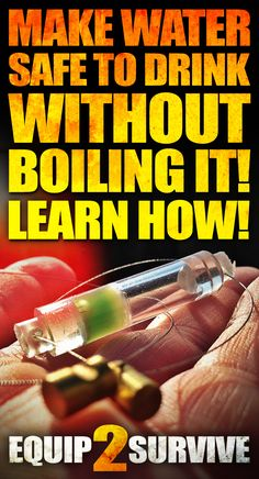 Learn how to make water safe to drink in a survival situation without boiling it! AMAZING!! Good to know!!