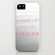Be Awesome iPhone Case by Galaxy Eyes - $35.00