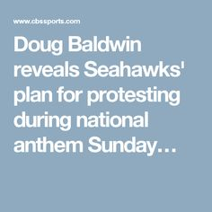 Doug Baldwin reveals Seahawks' plan for protesting during national anthem Sunday…