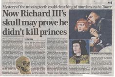 Dental studies of the Princes in the Tower could be used to establish whether or not they were related to Richard III/ Princes showed evidence of congenital hypodontia (missing teeth), not present in remains of Richard III.