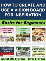 How to Create and Use a Vision Board for Inspiration: Basics for Beginners