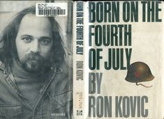 Ron Kovic-Born On The 4th Of July (autobiographic  book made into a film with Tom Cruise  and the basis for Bruce Springsteen's Born In The USA album).  Disabled Vietnam Vet returns home to the U.S. disillusioned about the war.