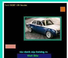 Ford ESCORT VIN Decoder - Lookup Ford ESCORT VIN number. 133840 - Ford. Search Ford ESCORT history, price and car loans.