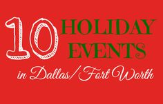 There are many fun ways to celebrate the Holiday Season in the Dallas & Fort Worth Metroplex. Here are more than 10 fun things to do to celebrate in 2014.