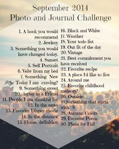 Septembers hot days and  cool nights are my favorite! September 2014 Photo and Journal Challenge