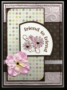 Friend to Friend by BarbieP - Cards and Paper Crafts at Splitcoaststampers