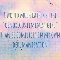 THIS. #feminist #feminism #thebeautymyth