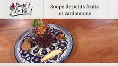 Soupe de petits fruits et cardamome Nutrition, Natural Health, Healthy, Impala