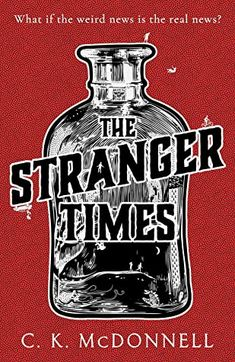 ARC Book Review: The Stranger Times by C. K. McDonnell – Curiouser and Curiouser