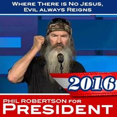 Phil Robertson EXACTLY WHO & WHAT AMERICA NEEDS! A REAL AMERICAN GODLY MAN!