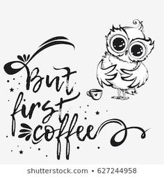 Explore high-quality, royalty-free stock images and photos by Svesla Tasla available for purchase at Shutterstock. Coffee Cup Tattoo, Coffee Quotes, Royalty Free Images, Coloring Pages, Crafts For Kids, Cricut, Owl, Birds, Stock Photos