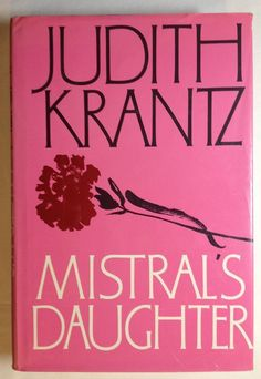 Mistrals Daughter by Judith Krantz (1982 Hardcover w/ Dust Jacket) First Edition
