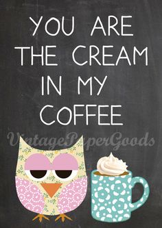 You are the cream in my coffee - Typography kitchen print with cute owl on chalkboard background