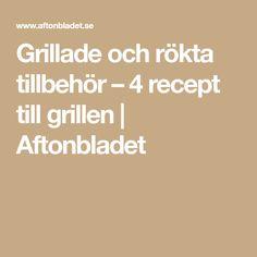 Grillade och rökta tillbehör – 4 recept till grillen | Aftonbladet Grilling