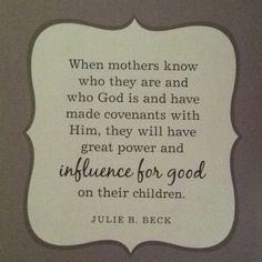 Reading a little book tonight, loved this quote by Julie B. - Reading a little book tonight, loved this quote by Julie B. Lds Quotes, Wall Quotes, Quotes For Kids, Quotes To Live By, Quotes Children, Families Are Forever, Quotes About Motherhood, Wonder Quotes, Empowering Quotes