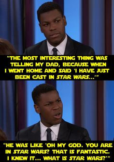 "When he told a story about his parents' reaction to him getting the part. | 19 Signs That John Boyega Is Enjoying Being In ""Star Wars"" So Damn Much"