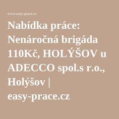 Nabídka práce: Nenáročná brigáda 110Kč, HOLÝŠOV u ADECCO spol.s r.o., Holýšov | easy-prace.cz