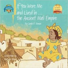 Chat with Vera: If You Were Me and Lived in...the Ancient Mali Empire: An Introduction to Civilizations Throughout Time (Volume 5) by Carole P. Roman & illustrated by Mateya Arkova [Review & Giveaway]