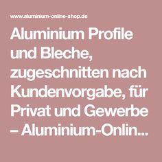 Simple Aluminium Profile und Bleche zugeschnitten nach Kundenvorgabe f r Privat und Gewerbe u Aluminium AluminumOnline ShopsDeko