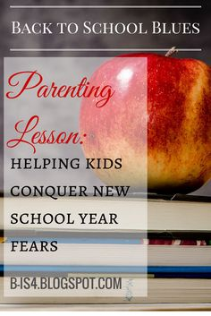 B is 4: Back to School Blues: Helping Kids Conquer New School Year Fears
